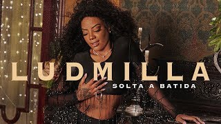 Download Lagu Ludmilla - Solta a Batida (Clipe Oficial) Mp3