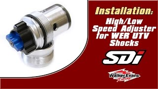 9. SDi High/Low Speed Adjusters for Walker Evans Shocks Installation