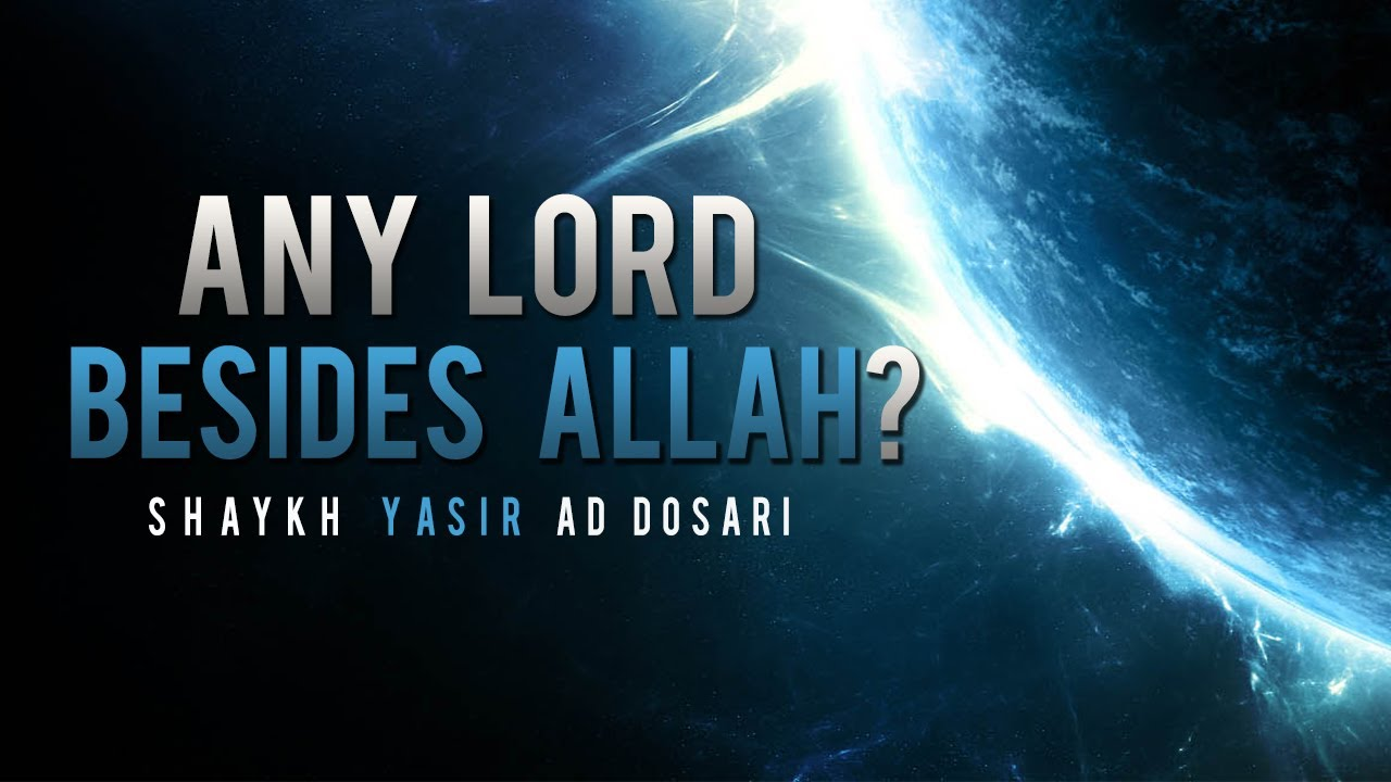 Is There Any Lord Besides Allah? ᴴᴰ – Powerful Reminder