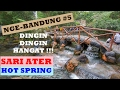 NGE-BANDUNG Eps. 5 : PANAS DINGIN DI SARIATER HOT SPRING