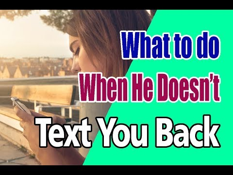 What You Should Do When He Doesn't Text You Back?