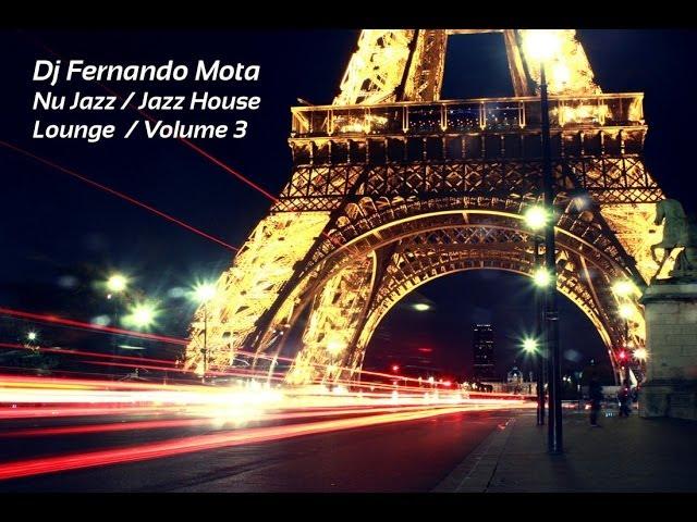 Set jazz nu jazz jazz house vol 3 dj fernando mota for Jazz house music