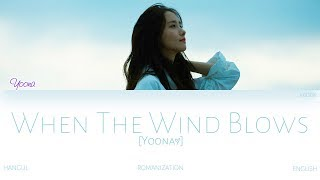 Video [HAN|ROM|ENG] YOONA (윤아) - When The Wind Blows (바람이 불면) (Color Coded Lyrics) MP3, 3GP, MP4, WEBM, AVI, FLV Agustus 2018
