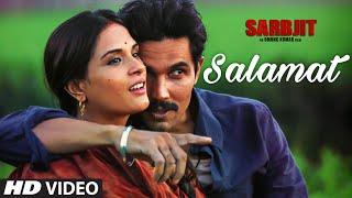 Salamat Video Song SARBJIT Randeep Hooda Richa Chadda