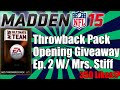 Throwback Pack Opening Giveaway | Madden 15 Ultimate Team | Throwback Thursdays Ep. 2 W/ Mrs. Stiff