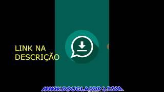 Baixar whatsapp - COMO BAIXAR STATUS NO WHATSAPP COM  STATUS SAVER