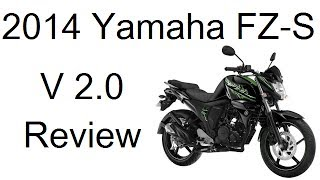 8. 2014 Yamaha FZ-S Version 2.0 Review With Features, Price And Test Ride