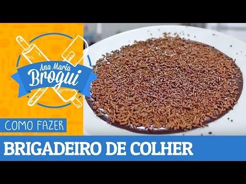 Receitas Doces - COMO FAZER BRIGADEIRO DE COLHER  Ana Maria Brogui #47