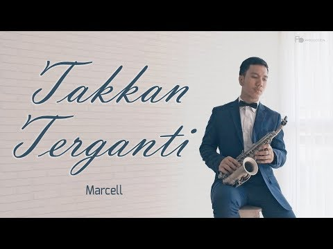 Takkan Terganti - Marcell (curved Soprano Saxophone Cover By Desmond Amos 4k Quality)