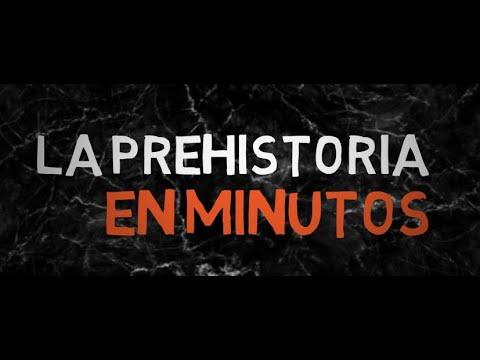 LA PREHISTORIA en minutos