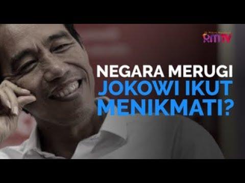 Negara Merugi, Jokowi Ikut Menikmati?