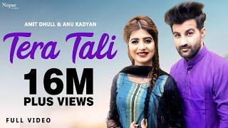 Video Tera Tali (Full Song) Amit Dhull | Anu Kadyan | Sonika Singh | New Haryanvi Songs Haryanavi 2020 download in MP3, 3GP, MP4, WEBM, AVI, FLV January 2017