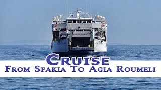 A cruise between Chora Sfakion and Agia Roumeli