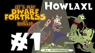 Dwarf Fortress 2014: Howlaxe! #1
