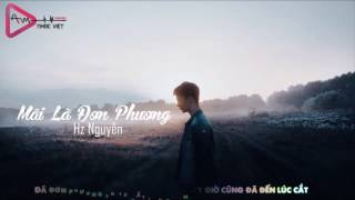 [ OFFICIAL MP3 ] Mãi Là Đơn Phương - Hz Nguyễn 「Video Lyrics」 Link MP3 Keeng.vn...