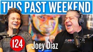 Joey Diaz   This Past Weekend #124