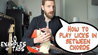 Video How to play LICKS in between CHORDS | 10 examples + TABS MP3, 3GP, MP4, WEBM, AVI, FLV Juni 2018