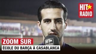 Zoom sur : L'école du Barça à Casablanca