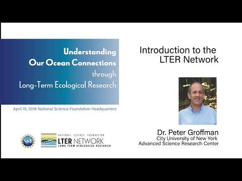 NSF-LTER 2018 Symposium - Peter Groffman: Introduction to the LTER Network