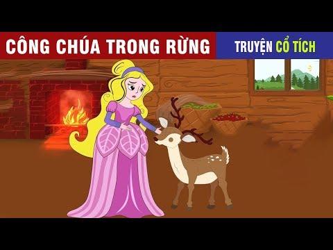 Công Chúa Trong Rừng   Chuyen Co Tich   Truyện Cổ Tích Việt Nam Hay 2019 - Thời lượng: 12 phút.