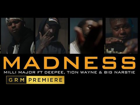 Milli Major Ft. Deepee, Tion Wayne & Big Narstie – Madness [Music Video] | GRM Daily