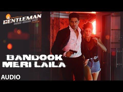 Bandook Meri Laila Full Audio   A Gentleman - SSR