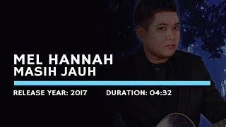 Mel Hannah - Masih Jauh (Lyric)