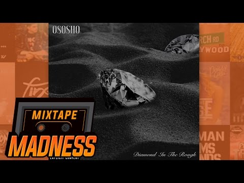 Ososho - Diamond In The Rough [D.I.T.R] | @MixtapeMadness