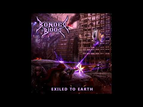 Bonded By Blood - Exiled To Earth [Full Album]
