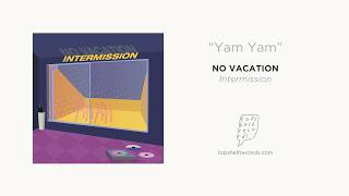"""Yam Yam"" by No Vacation"