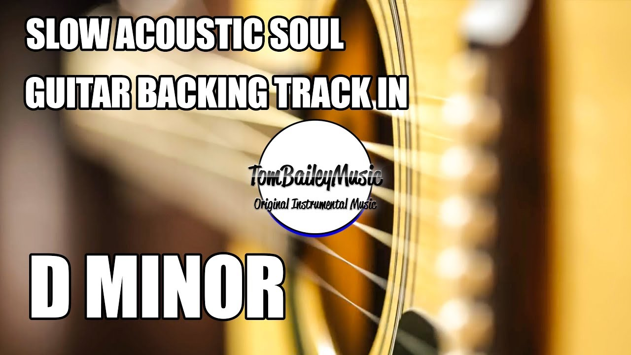 Slow Acoustic Soul Guitar Backing Track In D Minor