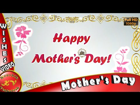 Happy quotes - Happy Mother's Day 2018,Wishes,Whatsapp Video,Greetings,Animation,Messages,Quotes,Mom Day,Download