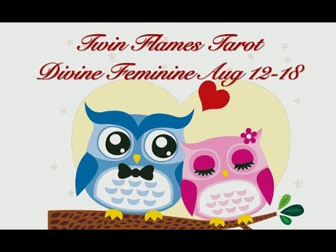 Love messages - DIVINE FEMININE44mins Aug 12-18, 2018 *Twin Flames*GIFTS GALORE!