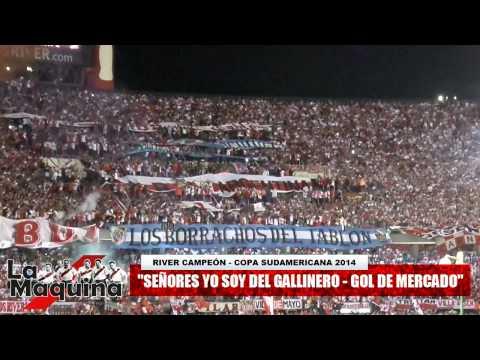 """Video - """"Señores yo soy del Gallinero + Gol de Mercado"""" (RIVER CAMPEÓN - COPA SUDAMERICANA 2014) - Los Borrachos del Tablón - River Plate - Argentina"""