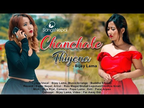 (Chanchale Thiyena - Bijay Lama | New Nepali Song | 2075/2018 - Duration: 4 minutes, 22 seconds.)