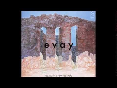 Tekst piosenki Shiny Toy Guns - E V A Y po polsku