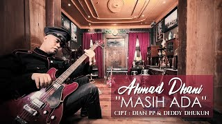 Video Ahmad Dhani - Masih Ada MP3, 3GP, MP4, WEBM, AVI, FLV April 2019