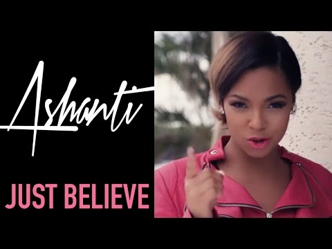 Music Video: Ashanti – Just Believe