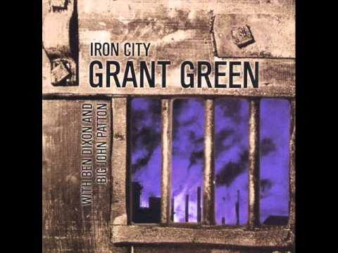 Grant Green – Iron City