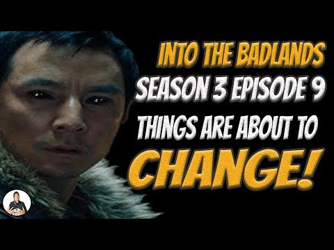 Into The Badlands Season 3 Episode 9: Big Changes Are Coming!