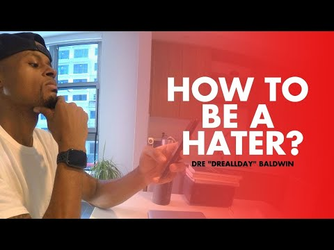 How To Be A Hater — Productively | Dre Baldwin