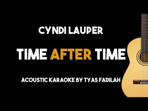 Time After Time - Cyndi Lauper (Acoustic Guitar Karaoke Version)