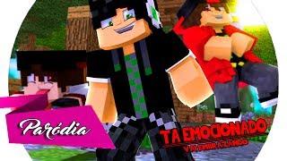 Paródia da música TA EMBRAZANDO no Minecraft feito por dois inscritos, a paródia TA EMOCIONADO é pra aqueles da...