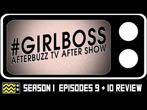 Girlboss Season 1 Episodes 9 & 10 Review & After Show | AfterBuzz TV