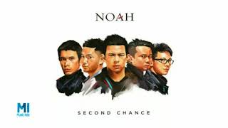 NOAH - Topeng (New Version Second Chance)