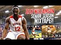 Zion Williamson OFFICIAL Senior Year Mixtape!!! CERTIFIED High School LEGEND!!!