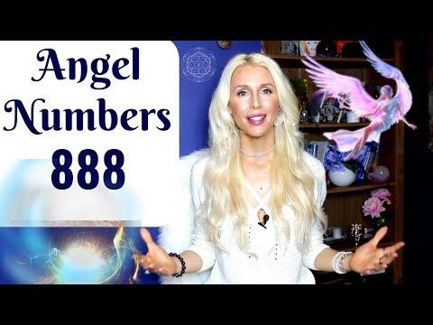 Love messages - Angelic NUMBERS 888: MEANING and Meditation