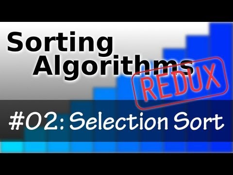 Sorting Algorithms Redux 02: Selection Sort