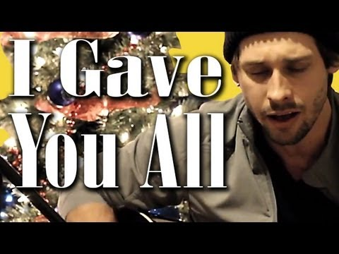 I Gave You All – By Marshall [walk Off The Earth]