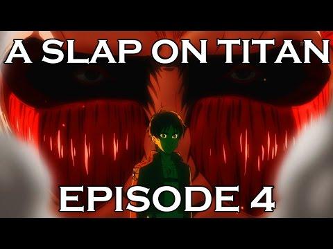 A SLAP ON TITAN 04: Stranger Danger